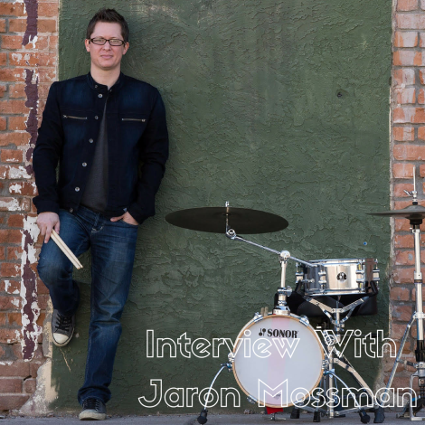 Interview with Jaron Mossman