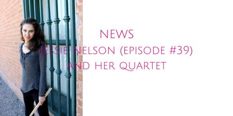 Jessie Nelson (episode #39) and her quartet