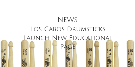 Los Cabos Drumsticks New Educational Page