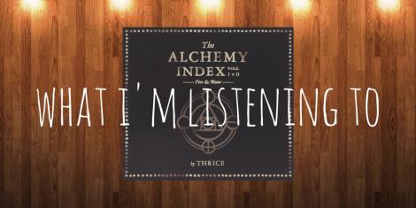 what i'm listening to... Thrice - Alchemy Index Part 1