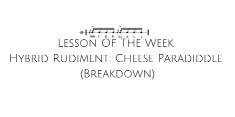 Lesson Of The Week - Hybrid Rudiment- Cheese Paradiddle (Breakdown)