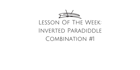 Lesson Of The Week - Inverted Paradiddle combination #1