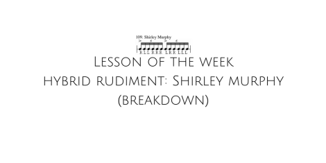 lesson-of-the-week-hybrid-rudiment-shirley-murphy