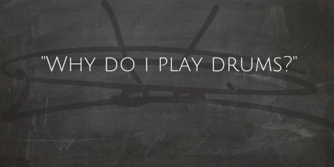 thought-of-the-day-why-do-i-play-drums